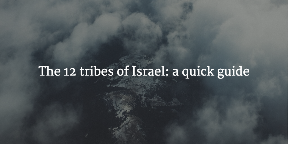 The 12 Tribes Of Israel In The Bible A Quick Illustrated Guide