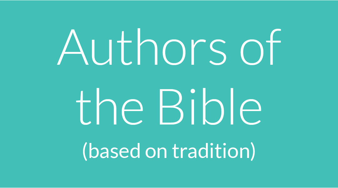 Who Wrote the Bible? Meet the 35 (Traditional) Authors