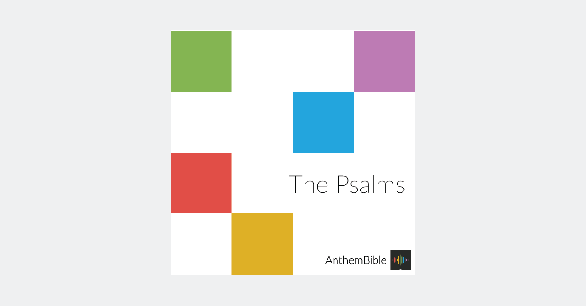 8 songs now ready—AnthemBible: the Psalms