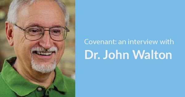 What Is a Covenant? Dr. John Walton on God's Relationship with Israel