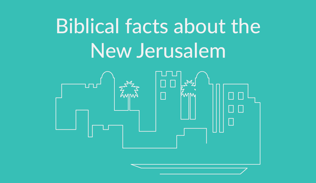15 Biblical Facts about Heaven and the City of God