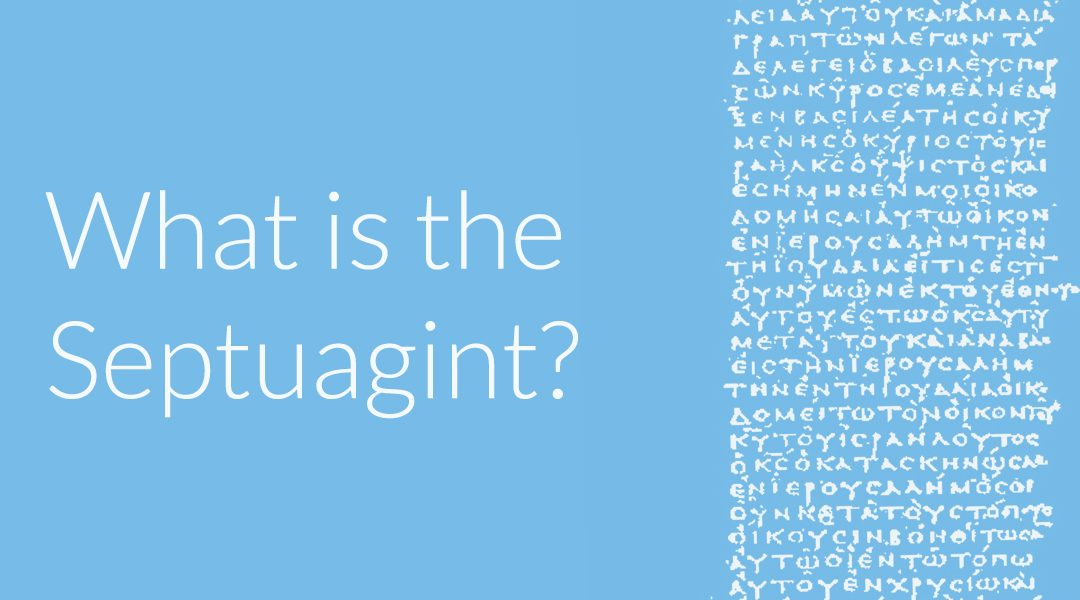 What Is the Septuagint? The Beginner's Guide