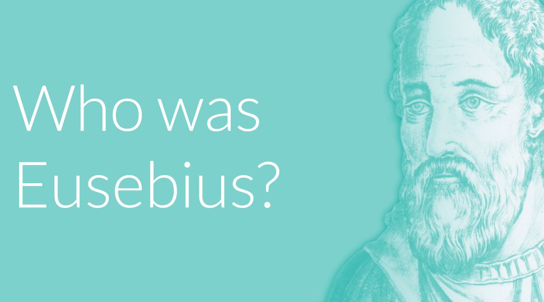 Who Was Eusebius?
