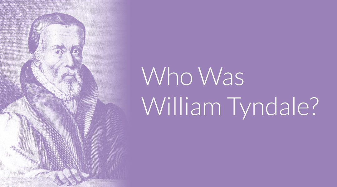 Who Was William Tyndale?