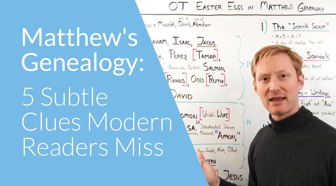 Matthew's Genealogy: 5 Subtle Clues Modern Readers Might Miss