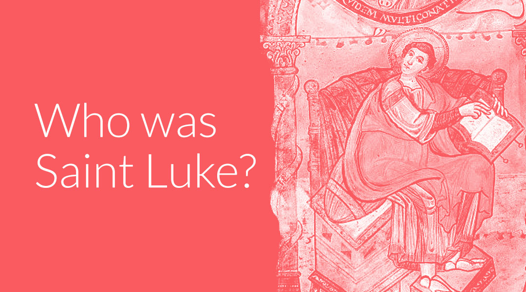 Who Was Saint Luke? The Beginner's Guide