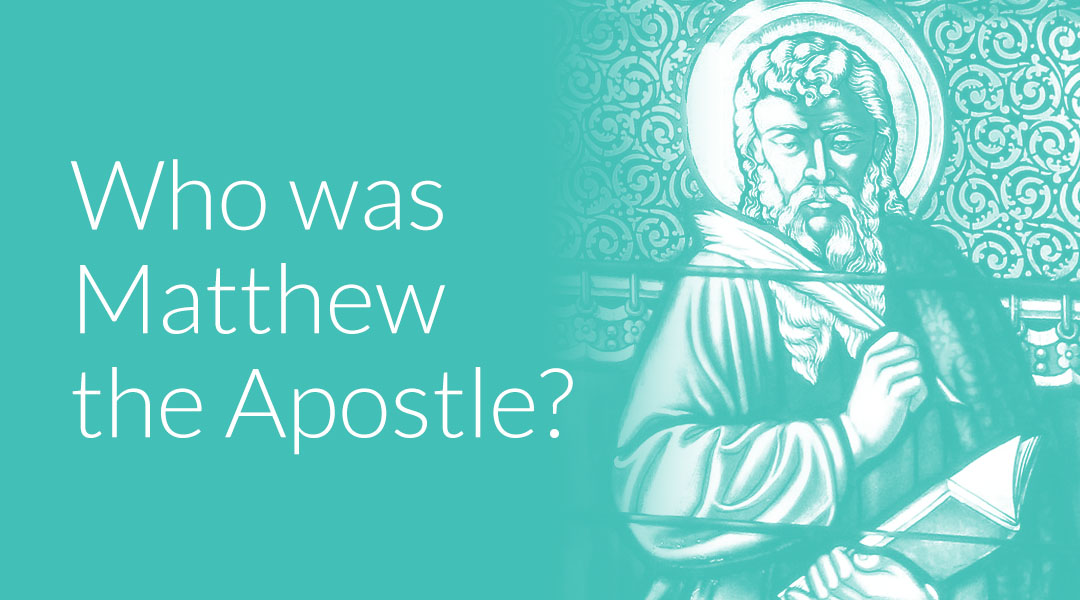 Who Was Matthew the Apostle? The Beginner's Guide