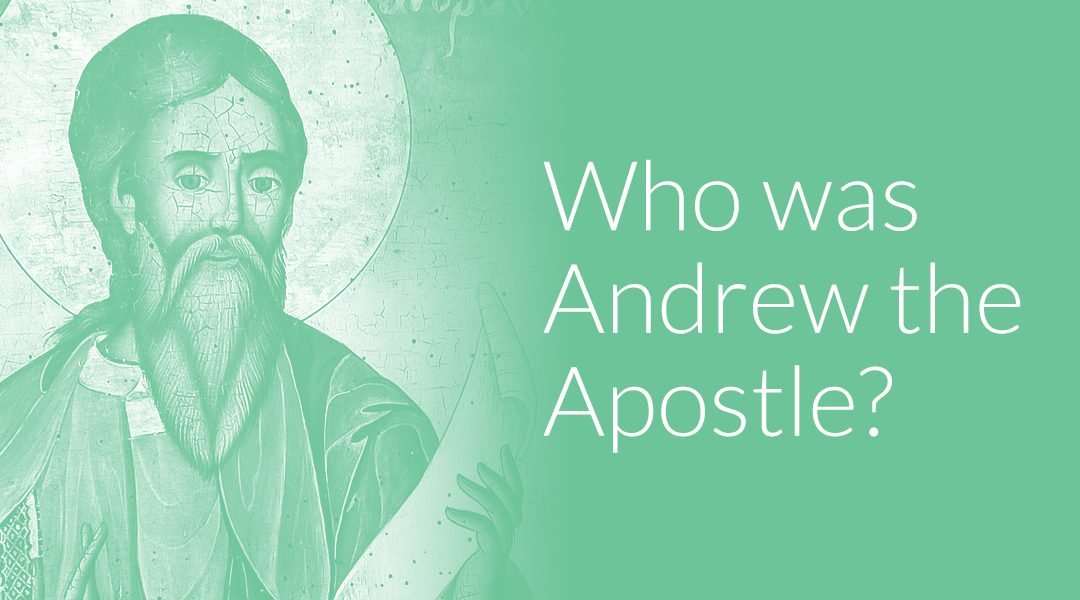 Who Was Andrew the Apostle? The Beginner's Guide