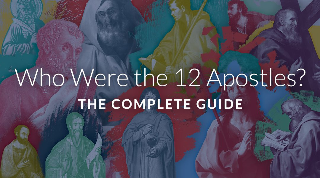 Who Were the 12 Apostles? The Complete Guide