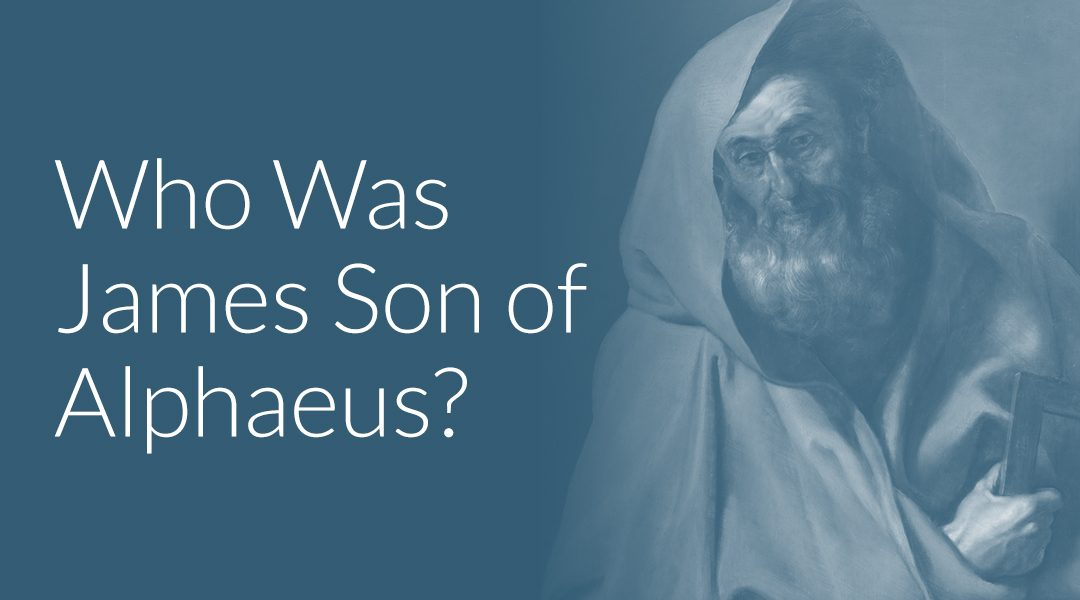 Who Was James Son of Alphaeus? The Beginner's Guide
