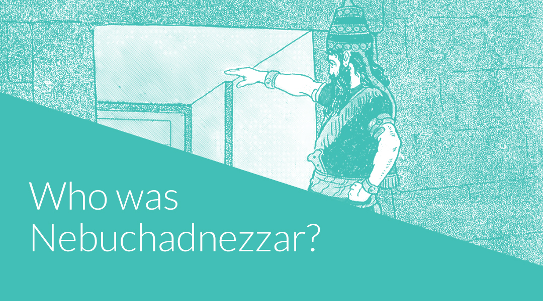Who Was King Nebuchadnezzar? The Beginner's Guide
